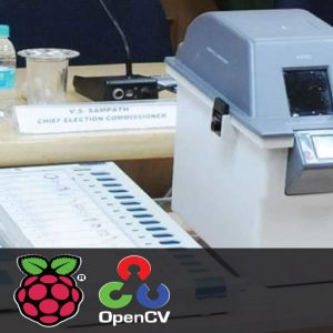 Electronic Voting Machine using Raspberry Pi and OpenCV 1